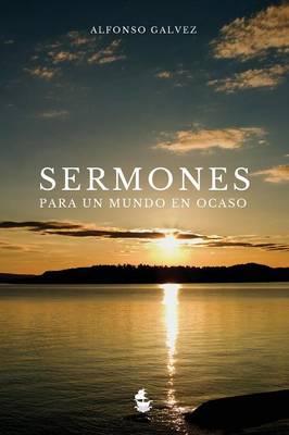 Sermones Para Un Mundo En Ocaso (Hardback)
