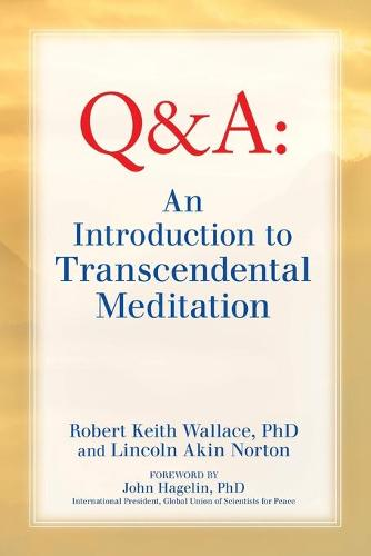 An Introduction to Transcendental Meditation: Improve Your Brain Functioning, Create Ideal Health, and Gain Enlightenment Naturally, Easily, and Effortlessly (Paperback)