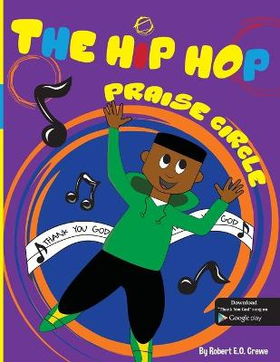 The Hip Hop Praise Circle: Thank You God - Hip Hop Praise Circle 1 (Paperback)