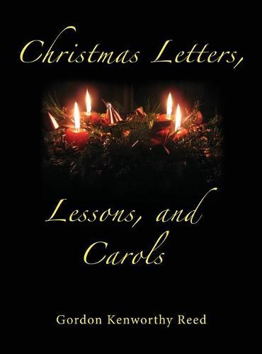 Christmas Letters, Lessons, and Carols (Hardback)