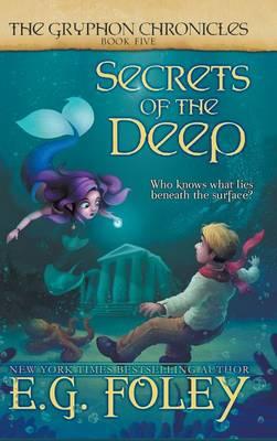 Secrets of the Deep (the Gryphon Chronicles, Book 5) - Gryphon Chronicles 5 (Hardback)