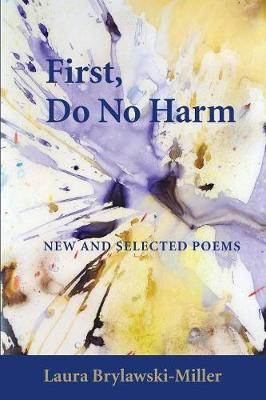 First, Do No Harm (Paperback)