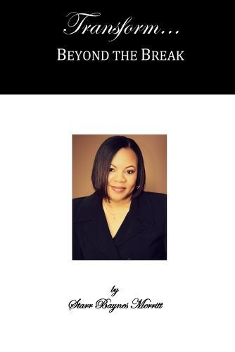 Transform...Beyond the Break (Paperback)