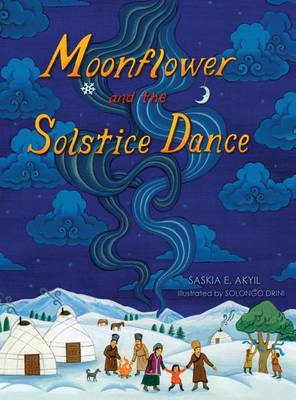 Moonflower and the Solstice Dance (Hardback)