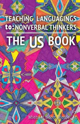 The Us Book: Teaching Languagings - To: Nonverbal Thinkers (Paperback)