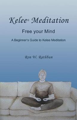 Kelee(R) Meditation: Free your Mind (Paperback)