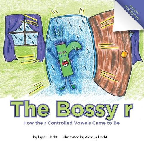 The Bossy R: How the R Controlled Vowels Came to Be (Paperback)