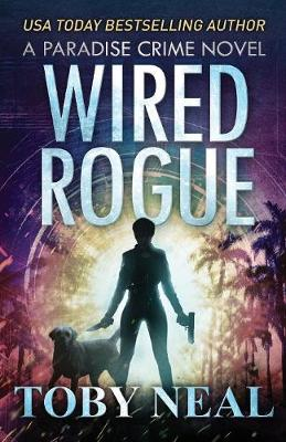 Wired Rogue - Paradise Crime 2 (Paperback)