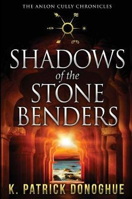 Shadows of the Stone Benders - Anlon Cully Chronicles 1 (Paperback)