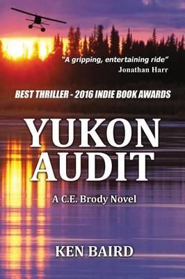 Yukon Audit: A C.E. Brody Novel (Paperback)