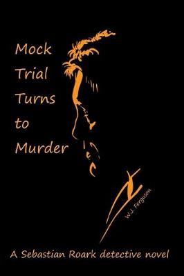 Mock Trial Turns to Murder (Paperback)