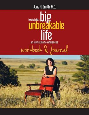 How to Build a Big Unbreakable Life: An Invitation to Wholeness Workbook & Journal (Paperback)