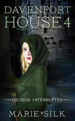 Davenport House 4: Heiress Interrupted - Davenport House 4 (Paperback)
