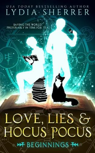 Love, Lies, and Hocus Pocus: Beginnings (the Lily Singer Adventures, Book 1) - Lily Singer Adventures 1 (Paperback)