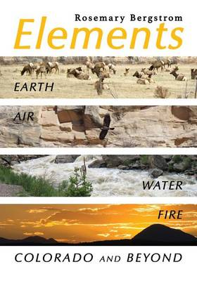Elements: Earth, Air, Water, Fire, Colorado and Beyond (Paperback)