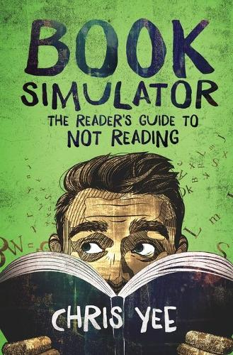 Book Simulator: The Reader's Guide to Not Reading (Paperback)