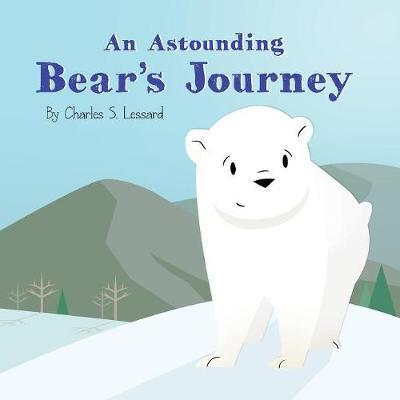 An Astounding Bear's Journey (Paperback)