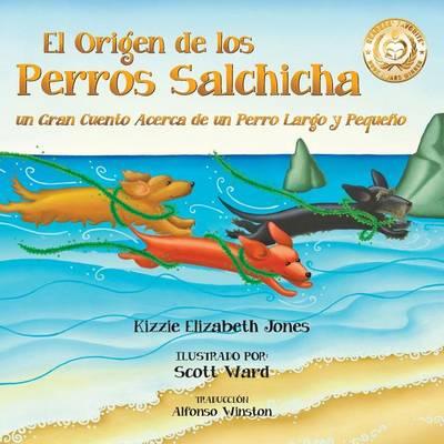 El Origen de Los Perros Salchicha: Un Gran Cuento Acerca de Un Perro Largo y Peque o Spanish/English Bilingual Soft Cover - Tall Tales 1 (Paperback)