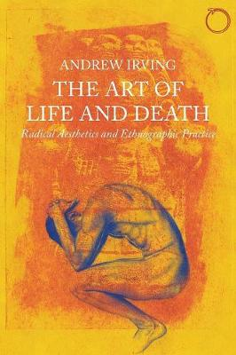 Art of Life and Death - Radical Aesthetics and Ethnographic Practice (Paperback)