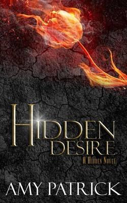 Hidden Desire, Book 6 of the Hidden Saga: A Hidden Novel - Hidden Saga 6 (Paperback)