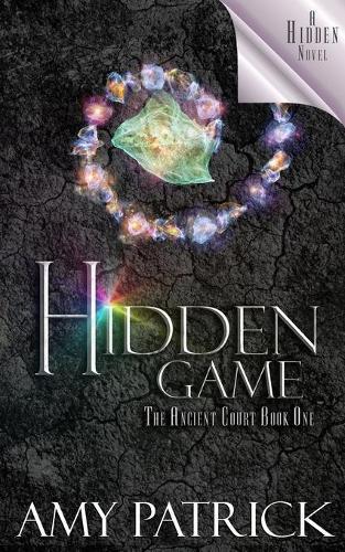 Hidden Game, Book 1 of the Ancient Court Trilogy: A Hidden Novel - Hidden Saga 7 (Paperback)