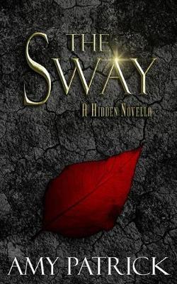 The Sway: A Hidden Saga Companion Novella - Hidden Saga 2.5 (Paperback)