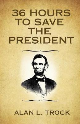 36 Hours to Save the President (Paperback)