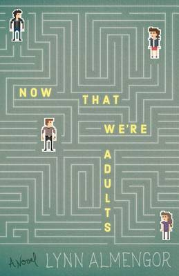 Now That We're Adults (Paperback)
