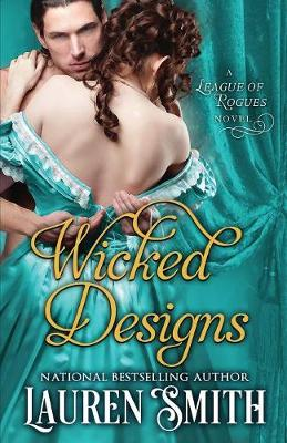 Wicked Designs - League of Rogues 1 (Paperback)