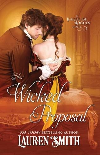Her Wicked Proposal - League of Rogues 3 (Paperback)