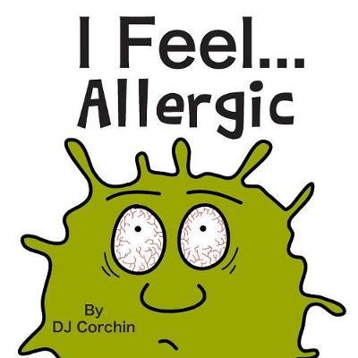 I Feel...Allergic - I Feel... Children's Book (Paperback)