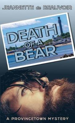Death of a Bear: A Provincetown Mystery - P'Town Theme Week 1 (Paperback)