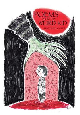 Poems from the Weird Kid (Hardback)