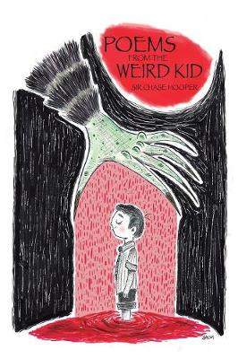 Poems from the Weird Kid (Paperback)