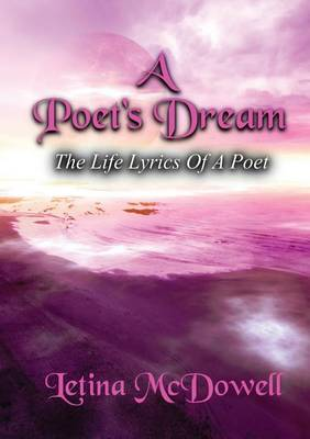 A Poet's Dream: The Life Lyrics of a Poet (Paperback)