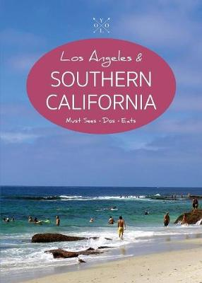 The Yolo Guide to Los Angeles & Southern California: Full-Color Travel Guide - Yolo Guide to California 1 (Paperback)