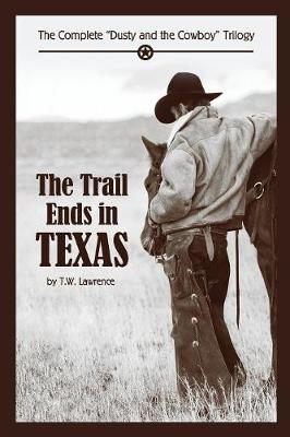 The Trail Ends in Texas: The Complete Dusty and the Cowboy Trilogy - Dusty and the Cowboy 4 (Paperback)