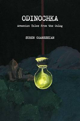 Odinochka: Armenian Tales from the Gulag (Paperback)