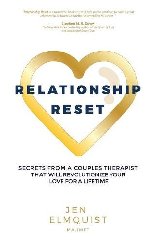 Relationship Reset: Secrets from a Couples Therapist That Will Revolutionize Your Love for a Lifetime (Paperback)