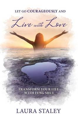 Let Go Courageously and Live with Love (Paperback)