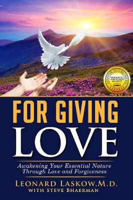 For Giving Love: Awakening Your Essential Nature Through Love and Forgiveness (Paperback)