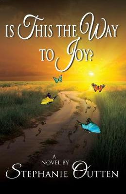 Is This the Way to Joy? (Paperback)