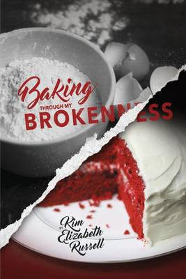 Baking Through My Brokenness (Paperback)