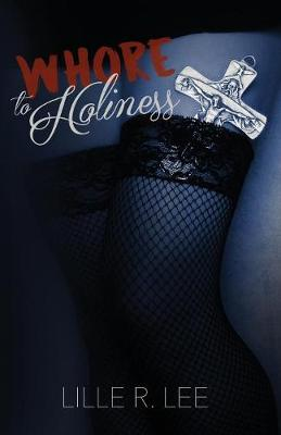 Whore to Holiness (Paperback)