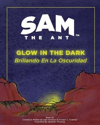 Sam the Ant - Glow in the Dark: Brillando En La Oscuridad - Sam the Ant 2 (Paperback)