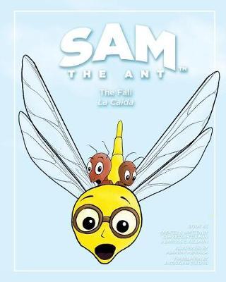 Sam the Ant - The Fall: La Caida - Sam the Ant 3 (Paperback)