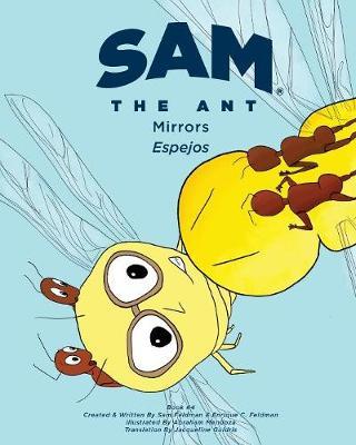 Sam the Ant - Mirrors: Espejos: Mirros: Espejos - Sam the Ant 4 (Paperback)