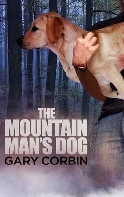 The Mountain Man's Dog - Mountain Man Mysteries 1 (Hardback)