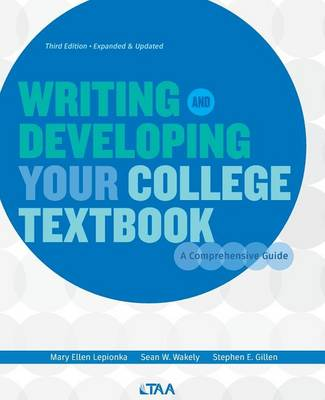 Writing and Developing Your College Textbook: A Comprehensive Guide (Paperback)