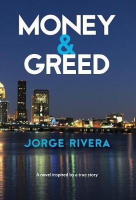Money & Greed: Unavoidable Consequences - Money & Greed 1 (Hardback)
